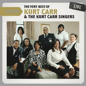 Imagem de 'Setlist: The Very Best of Kurt Carr & The Kurt Carr Singers'