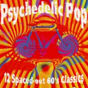 Image for 'Psychedelic Pop - 12 Spaced-out 60's Classics'