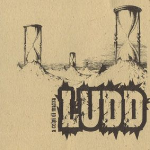 Ludd - A Colpi Di Mazza