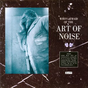 Image for '(Who's Afraid Of) The Art Of Noise?'