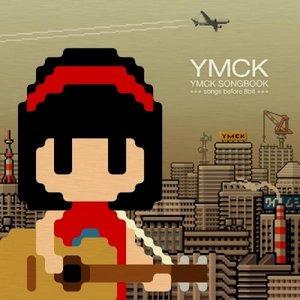 Bild für 'YMCK SONGBOOK -songs before 8bit-'