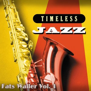 Image for 'Timeless Jazz: Fats Waller, Vol. 1'