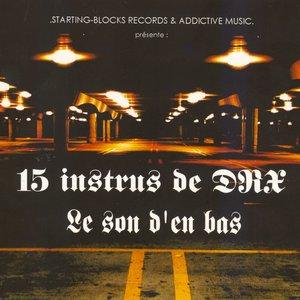 Image for '15 instrus de DRX : Le son d'en bas'