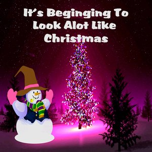 Image for 'It's Beginning To Look Alot Like Christmas'