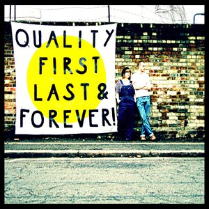 Image for 'Quality First Last & Forever!'