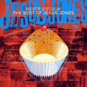 Image for 'Never Enough: the Best of Jesus Jones'