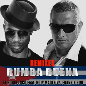 Image for 'Rumba Buena (feat. Roly Maden, Frank K Pini) [Remixes]'