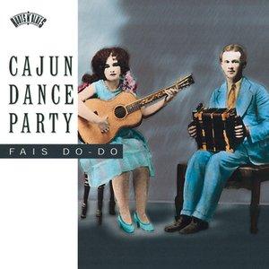 Image for 'Cajun Dance Party: Fais Do-Do'