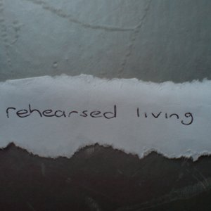 Image for 'rehearsed living'