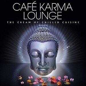 Image for 'Caf�� Karma Lounge - The Cream of Chilled Cuisine'