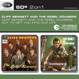 Image for 'Cliff Bennett & The Rebel Rousers/Got To Get You Into Our Life'