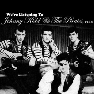 Image for 'We're Listening To Johnny Kidd & The Pirates, Vol. 1'