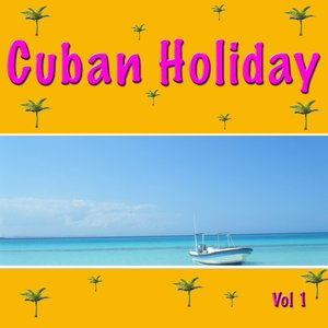 Image for 'Cuban Holiday Vol 1'