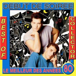 Image for 'Best of Début de Soirée Collector (Le meilleur des années 80)'