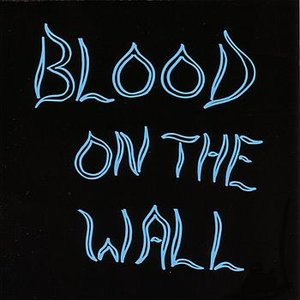 Image pour 'Blood on the Wall'