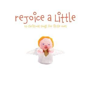Image for 'Rejoice A Little'