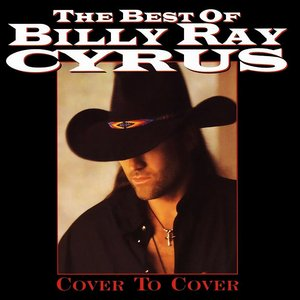 Image for 'The Best Of Billy Ray Cyrus: Cover To Cover'