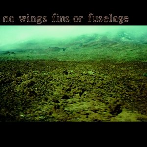 Image for 'No Wings Fins Or Fuselage'