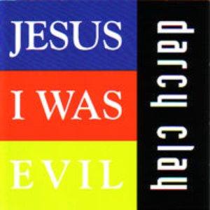 Imagen de 'Jesus I Was Evil'