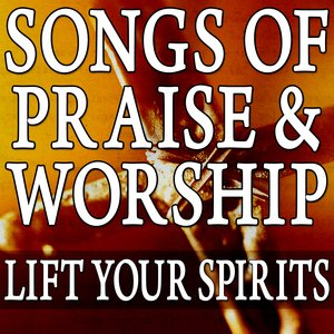 Image for 'Songs Of Praise & Worship (Lift Your Spirits)'