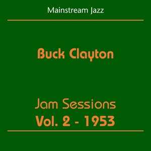 Image for 'Mainstream Jazz (Buck Clayton - Jam Sessions Volume 2 1953)'