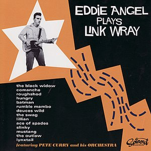 Image for 'Eddie Angel Plays Link Wray'