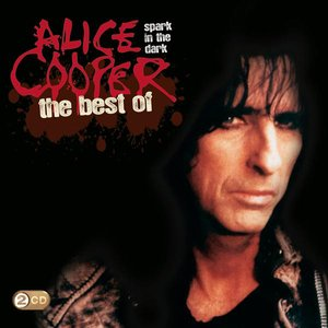 Immagine per 'Spark in the Dark: The Best of Alice Cooper'