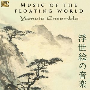 Bild für 'Music of the Floating World: Yamato Ensemble'