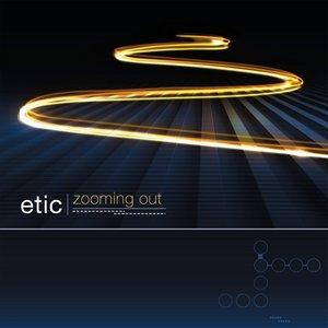 Bild für 'Etic - Zooming Out'