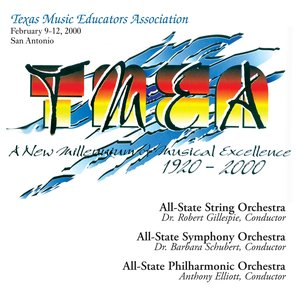 Image for '2000 Texas Music Educators Association (TMEA): All-State Symphony Orchestra, All-State String Orchestra & All-State Philharmonic Orchestra'