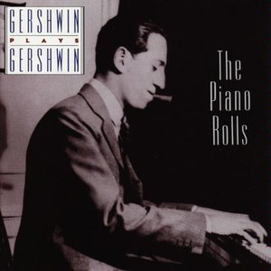 Image for 'Gershwin Plays Gershwin: The Piano Rolls'