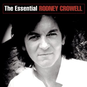 Image for 'The Essential Rodney Crowell'