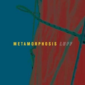 Bild für 'Metamorphosis - LUFF, 2006 - LEO RECORDS'