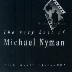 Image for 'The Very Best Of Michael Nyman: Film Music 1980-2001'