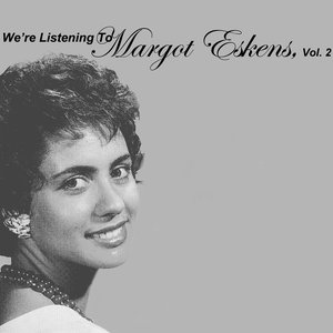 Image for 'We're Listening To Margot Eskens, Vol. 2'