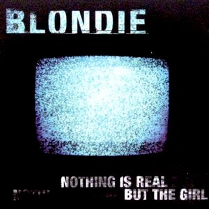 Image for 'Nothing Is Real But The Girl'
