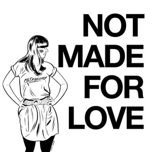 Image for 'Not Made For Love'