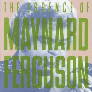 Image for 'The Essence of Maynard Ferguson'