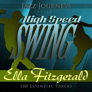 Image for 'Jazz Journeys Presents High Speed Swing - Ella Fitzgerald (100 Essential Tracks)'