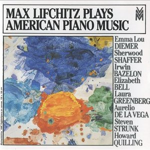 Image for 'Max Lifchitz Plays American Piano Music'