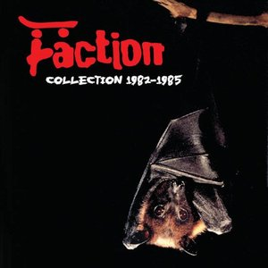 Imagem de 'The Faction Collection 1982-1985'