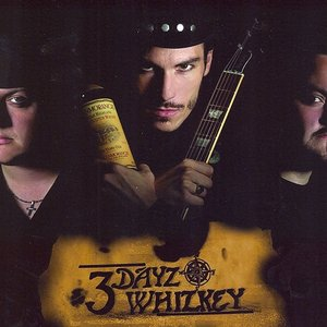 Image for '3 Dayz Whizkey'