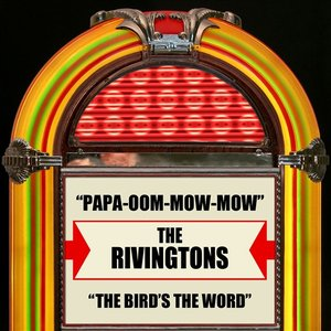 Image for 'Papa-Oom-Mow-Mow / The Bird's The Word'