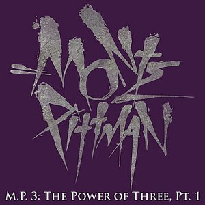 Imagen de 'M.P.3: The Power Of Three, Pt. 1'