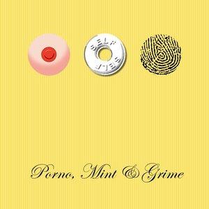 Image for 'Porno, Mint & Grime'
