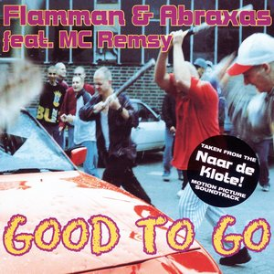 Image for 'Good to Go (feat. MC Remsy) [Taken from the Naar de Klote Motion Picture Soundtrack]'