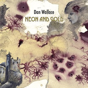 Image for 'Dan Wallace - Neon and Gold'