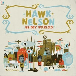 Immagine per 'Hawk Nelson Is My Friend'