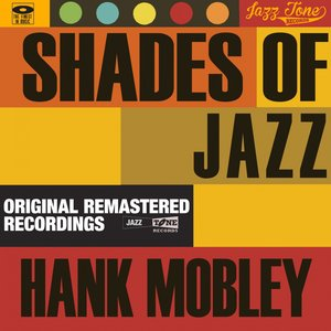Image for 'Shades of Jazz (Hank Mobley)'