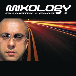 Image for 'Mixology (Continuous DJ Mix By Mark Lewis)'
